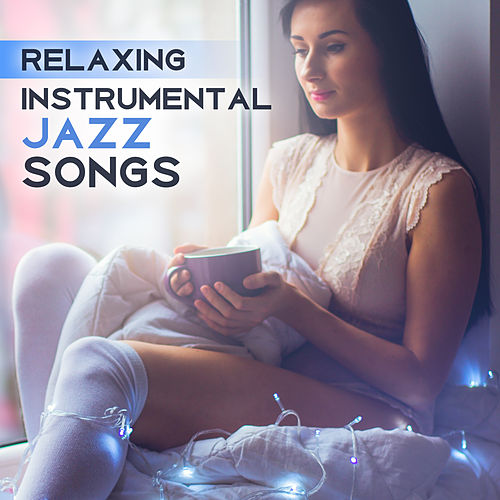 Play & Download Relaxing Instrumental Jazz Songs – The Best Background Jazz for Restaurant, Coffee Rest, Stress Relief by Relaxing Instrumental Jazz Ensemble | Napster