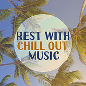 Play & Download Rest with Chill Out Music – Soft Sounds to Rest, Chillout Vibes, Easy Listening, Lonely Island by Chillout Lounge | Napster
