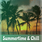 Play & Download Summertime & Chill – Tropical Chillout Music, Beach Sounds, Deep Relax, Ibiza Lounge, Party Time by Ibiza Dance Party | Napster