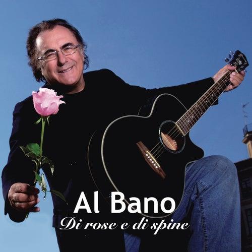 Play & Download Di rose e di spine by Al Bano | Napster