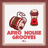 Afro House Grooves, Vol. 2 by Various Artists