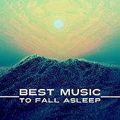 Play & Download Best Music to Fall Asleep – Relaxing Music, Falling Asleep, Bedtime Meditation, Nature Music, Lullabies for Sleep, Smooth Relaxation by Relax - Meditate - Sleep | Napster
