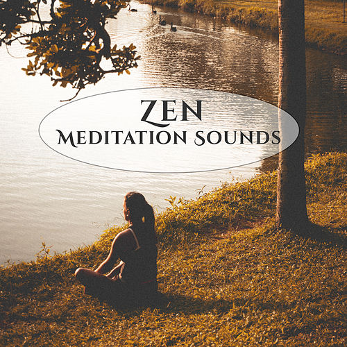 Play & Download Zen Meditation Sounds – Calming Sounds to Meditate, Relaxing Buddha Lounge, Chakra Balancing, Inner Silence by Buddha Lounge | Napster