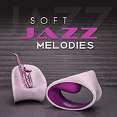 Play & Download Soft Jazz Melodies – Calm Piano, Instrumental Music, Peaceful Jazz Music, Relaxed Jazz, Easy Listening by Relaxing Jazz Music | Napster