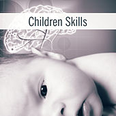 Play & Download Children Skills – Baby Music, Classical Sounds for Kids, Relaxation Songs, Growing Brain Baby, Mozart for Children by Essential Music Baby Club | Napster