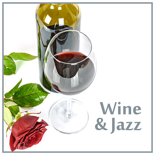 Play & Download Wine & Jazz – Relaxed Piano Music, Mellow Jazz, Instrumental Music, Piano Bar, Jazz Lounge by Jazz for A Rainy Day | Napster