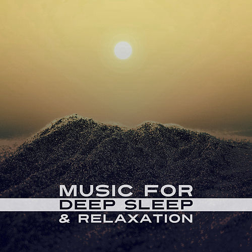Play & Download Music for Deep Sleep & Relaxation – Calming Waves, Soothing Sounds, Easy Listening, New Age Sounds, Music to Relax by Calming Sounds | Napster