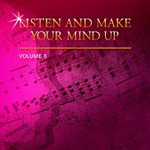 Play & Download Listen and Make Your Mind Up, Vol. 5 by Various Artists | Napster