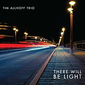 There Will Be Light by Tim Allhoff Trio