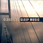 Play & Download Classical Sleep Music – Music at Night, Calming Songs, Bedtime, Deep Sleep, Relaxed Mind, Peaceful Music, Instrumental, Classical Sounds by Goodnight Lullabies Collective | Napster