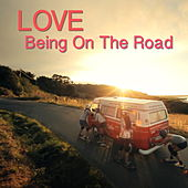 Love Being On The Road von Various Artists