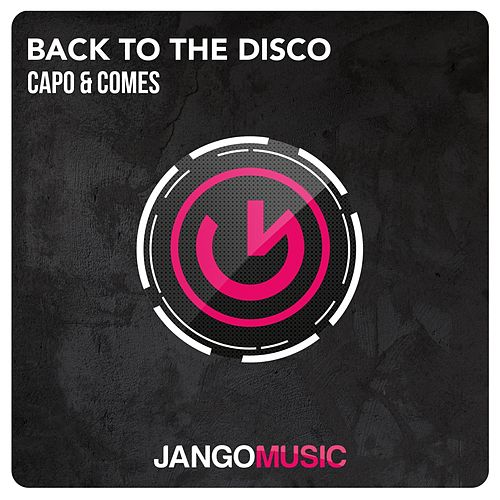 Back to the Disco von Capo & Comes