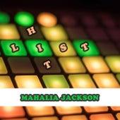 Hit List by Mahalia Jackson