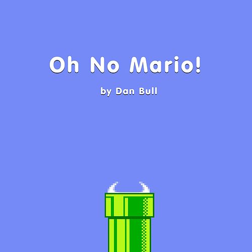 Play & Download Oh No Mario! by Dan Bull | Napster
