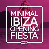 Minimal Ibiza Opening Fiesta 2017 by Various Artists