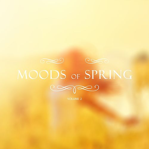 Moods Of Spring, Vol. 2 by Various Artists