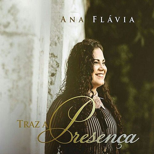 Traz a Presença von Ana Flávia