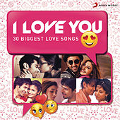 I Love You (30 Biggest Love Songs) by Various Artists