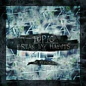 Break My Habits (The Remixes) by Topic (DE)