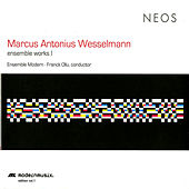 Wesselmann: Ensemble Works, Vol. 1 by Various Artists