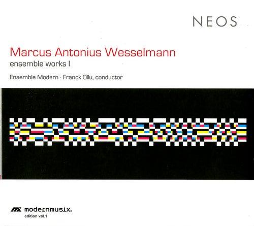 Wesselmann: Ensemble Works, Vol. 1 by Various Artists