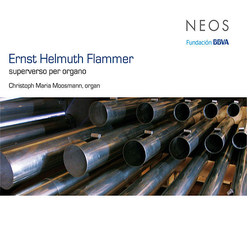 Play & Download Flammer: Superverso per organo by Christoph Maria Moosmann | Napster