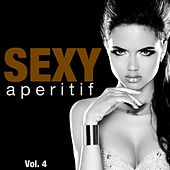 Sexy Aperitif, Vol. 4 by Various Artists