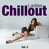 Chillout Ladies, Vol. 5 by Various Artists