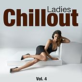 Chillout Ladies, Vol. 4 by Various Artists