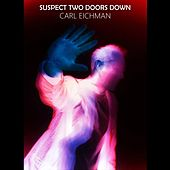 Suspect Two Doors Down by Carl Eichman