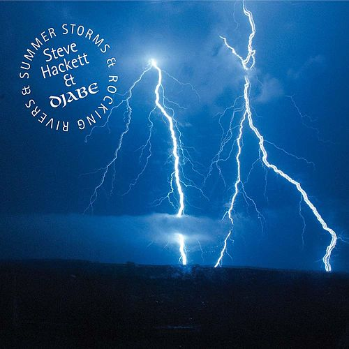 Summer Storms and Rocking Rivers by Steve Hackett