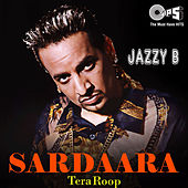 Play & Download Sardaara: Tera Roop by Jazzy B | Napster