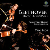 Play & Download Beethoven: Piano Trios, Op. 1 - Hache: Desinstalation (Deluxe Edition) by Trio Leos | Napster