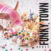 Play & Download Funky Town Vol. 1 by Various Artists | Napster