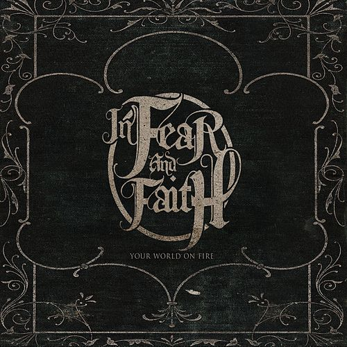Play & Download Your World On Fire by In Fear And Faith | Napster