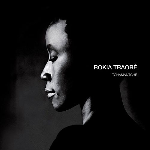 Play & Download Tchamantche by Rokia Traoré | Napster