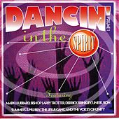 Play & Download Dancin' In The Spirit Vol. 1 by Various Artists | Napster