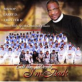 Play & Download Tell The Devil I'm Back by Bishop Larry Trotter | Napster