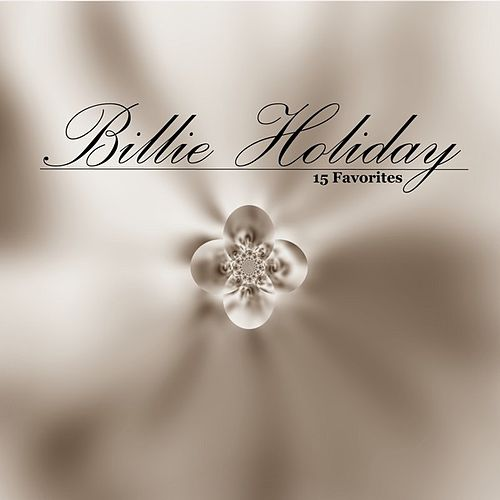 Play & Download 15 Favorites by Billie Holiday | Napster
