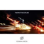 Play & Download The rhythm of life by Esteban Garcia | Napster