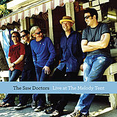 Play & Download The Saw Doctors Live at the Melody Tent by The Saw Doctors | Napster