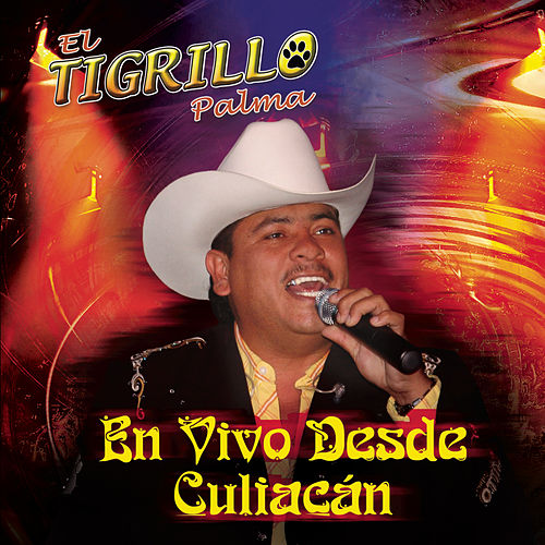 Play & Download En Vivo Desde Culiacán by El Tigrillo Palma | Napster