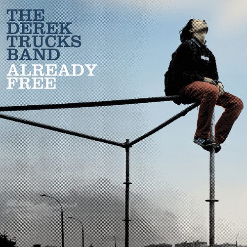 Already Free by Derek Trucks Band