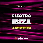 Play & Download Electro Ibiza, Vol. 2 (Electro House Workout Music) by Various Artists | Napster