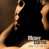 Play & Download Don't Let Me Go by Medhy Custos | Napster