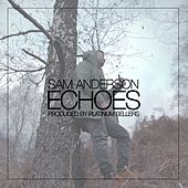 Play & Download Echoes by Sam Anderson | Napster
