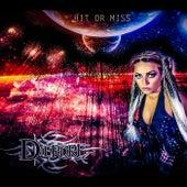 Hit or Miss by Dierdre