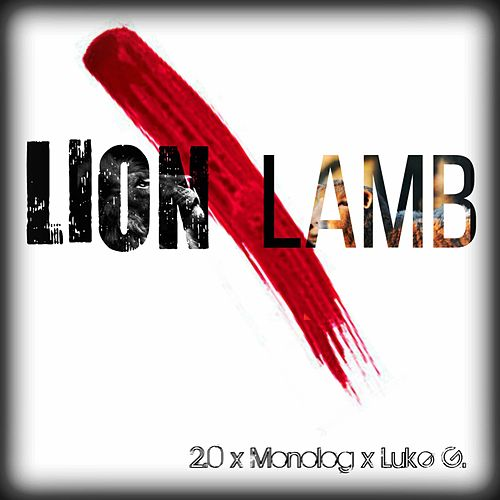 Play & Download Lion or Lamb (feat. Monolog & Luke G.) by 20 | Napster