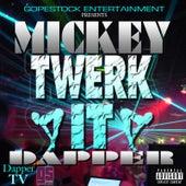 Twerk It by Mickey Dapper