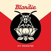 My Monster by Blondie